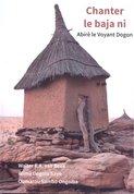 Chanter le baja ni : Abirè le Voyant Dogon