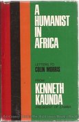 A humanist in Africa : letters to Colin Morris from Kenneth Kaunda, president of Zambia